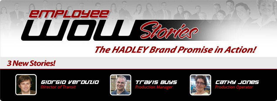 Employee WOW Stories – See the Hadley Brand Promise in Action!