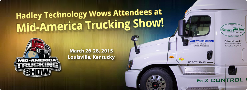 Hadley Demonstrates Latest Technologies at Mid-America Trucking Show 2015